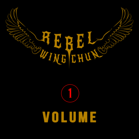 rebel wing chun volume 1
