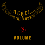 rebel wing chun volume 3